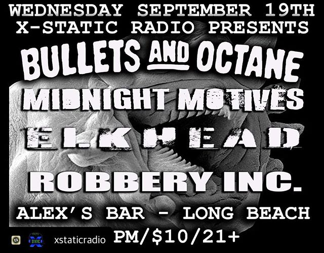 We got a show coming up! . . . #Repost with @Repostlyapp @xstaticradio We're bringing @bulletsandoctaneofficial 's Waking Up Dead tour to @alexsbarlbc Sept. 19. Don't miss this awesome night of hard rock rock n roll. Were also having @elkhead_ @midnight_motives and @robberyincband . Get Your tix on Friday. alexsbar.com! #rocknroll #rocknrollshow #longbeach #xstaticradio #bulletsandoctane #elkhead #midnightmotives #robberyincband