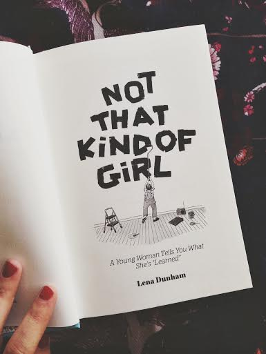 Not That Kind of Girl by Lena Dunham Review