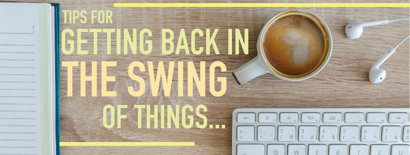 96791e5f3a92 Tips for Getting Back in the Swing of Things — GrandPR