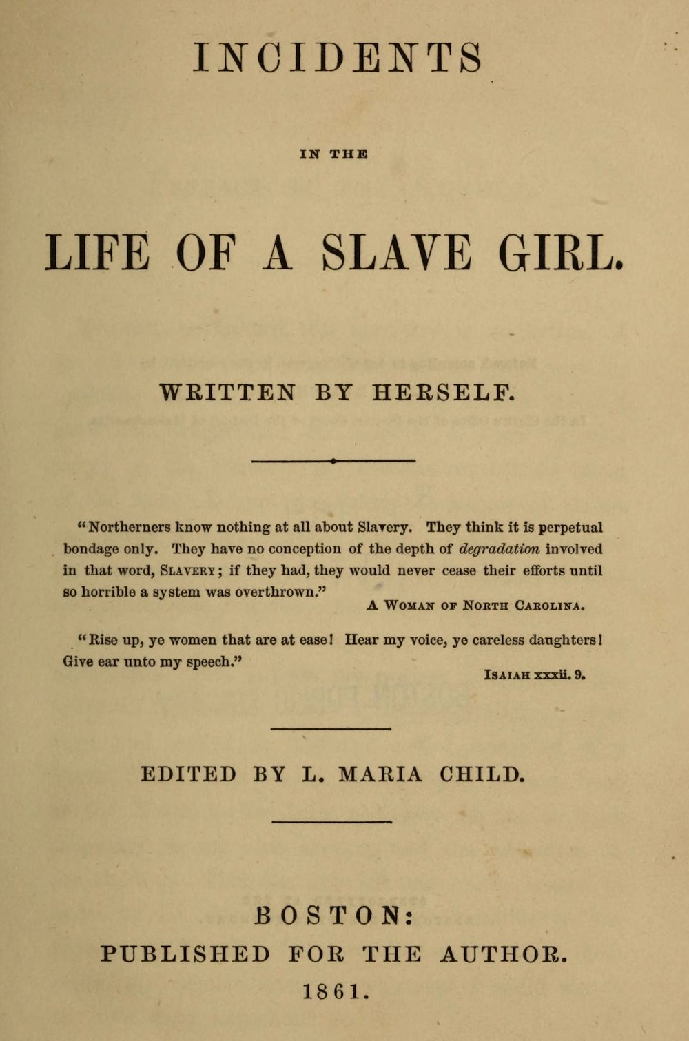 From the  Incidents in the Life of a Slave Girl  original publication