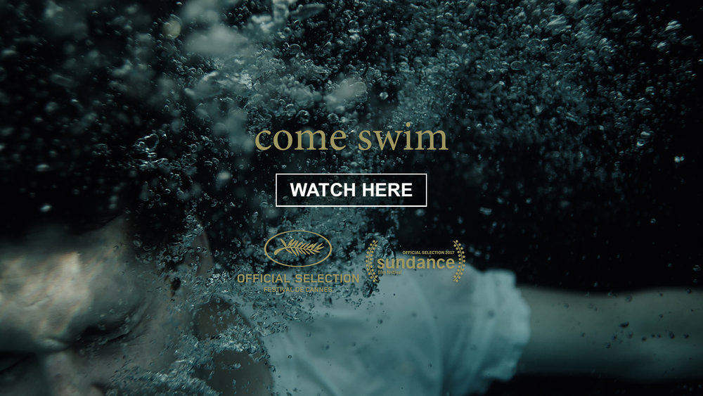 Come Swim (Come Swim WATCH HERE)1.jpg