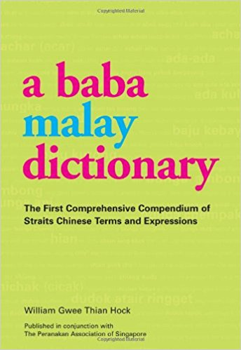 A Baba Malay Dictionary by William Gwee Thian Hock    .