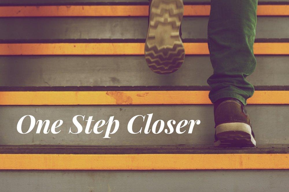 One Step Closer.jpg