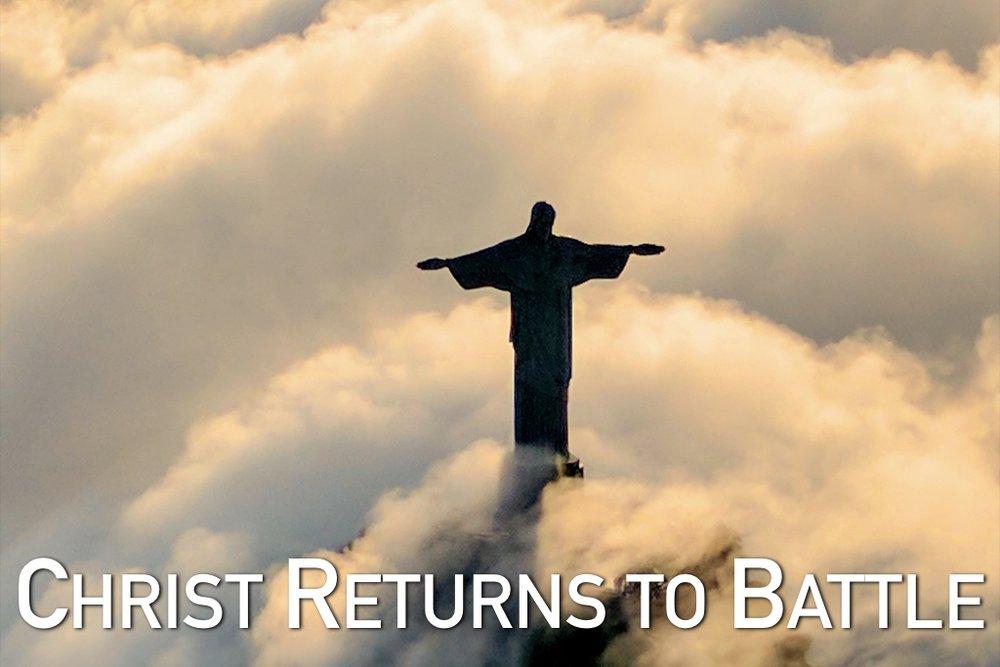 Christ Returns to Battle.001.jpeg
