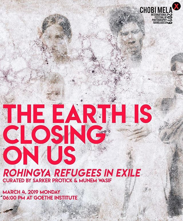 """'The earth is closing on us' - Rohingya Refugees in Exile Curated by Sarker Protick & Munem Wasif  MARCH 04, 2019  MONDAY 6:00 pm at Goethe-Institut  Where do you belong if nobody accepts you as a citizen with human rights? How does do you prove your ethnicity when you are the victim of systemic violence over decades? How do you build a life in makeshift camps when you know you are neither from here nor from there? How you bury your dead in someone else's land?  Since the brutal attacks on Rohingya communities by the Myanmar Border Guard Police on 25 August 2017, 656,000 Rohingya refugees have arrived in Bangladesh from the northern parts of Myanmar's Rakhine State*. At least 6,700 Rohingya, including 730 children under age of 5, were killed. According to the NGO Doctors Without Borders, hundreds of villages were destroyed. The United Nations have termed these events a """"textbook example of ethnic cleansing"""". The earth is closing on us - Rohingya Refugees in Exile is an attempt to trace the contemporary condition of Rohingya refugees in Bangladesh, through photographs, archival material, found footage, video, drawing and sound. These interventions, drawing on a range of media, come together to address the various modalities of statelessness experience by the Rohingya.  The title The Earth Is Closing on Us is taken from a poem by Palestinian poet Mahmoud Darwish. *Rohingya refugees have been fleeing to Bangladesh from Myanmar since the 1970s."""