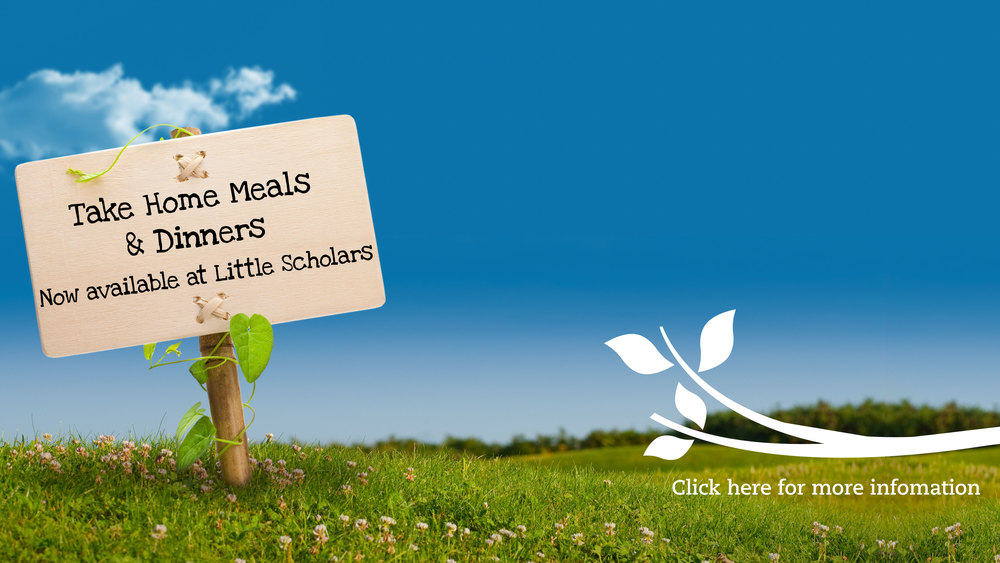 Take home meals and dinners now available at Little Scholars School of Early Learning