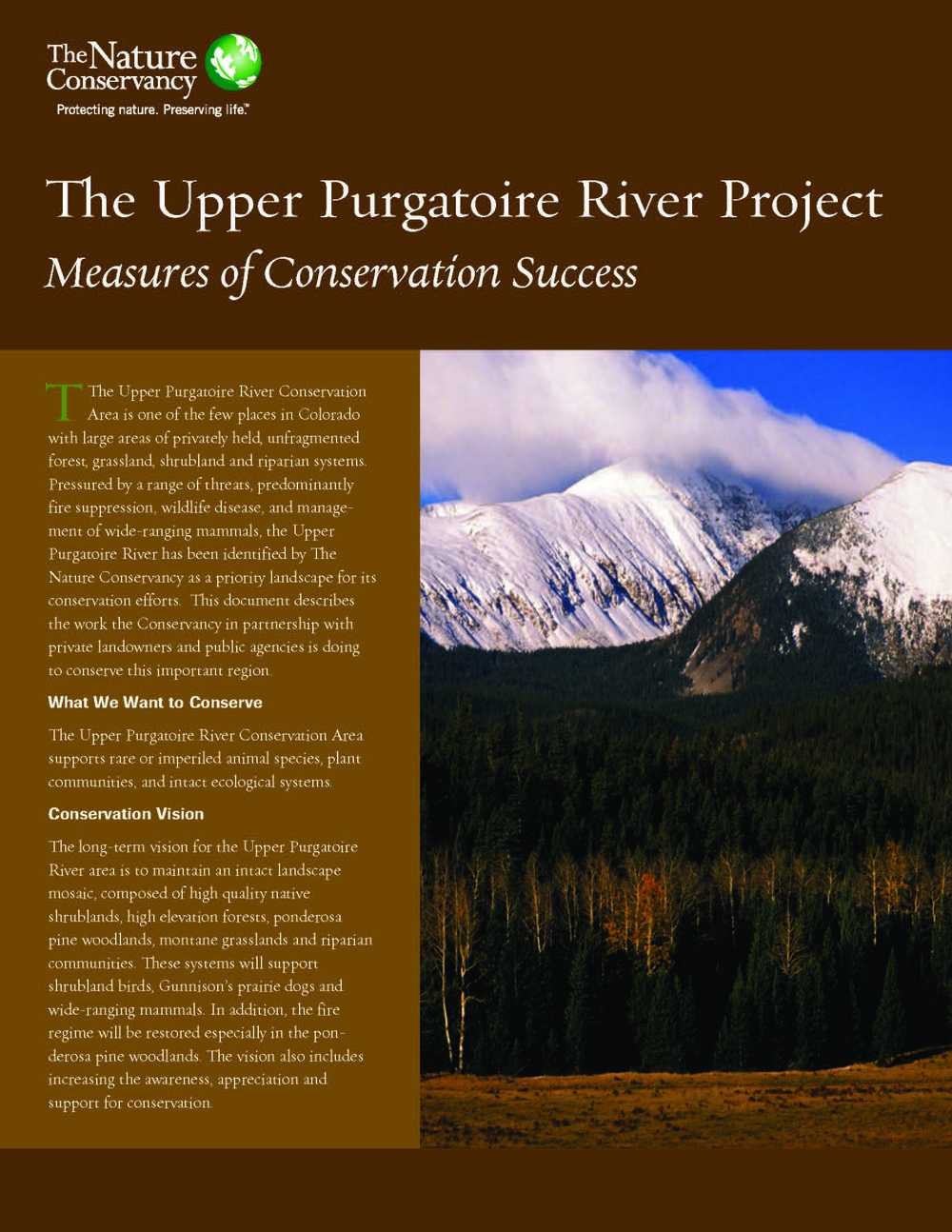 The source of the upper Purgatoire lies in the spectacular landscape of the Sangre de Cristo range west of Trinidad, Colorado and Raton, New Mexico. Several years ago, we designed this report on conservation success for the Nature Conservancy in Colorado. See the full report.