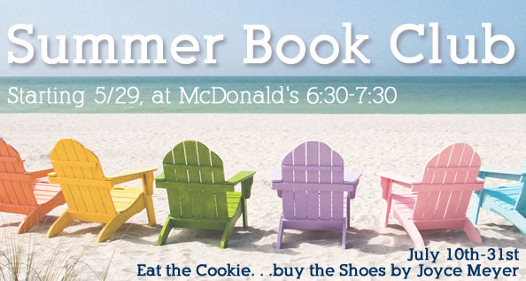 Ladies, join us for a summer book club! All meetings will be held at McDonald's in the church center. The book for this series is Eat the Cookie...Buy the Shoes by Joyce Meyer, available for purchase at most retailers. This is a four week session, starting July 10th at 6:30pm. For any questions or more info, please email  kellycatlett@venturecc.com .
