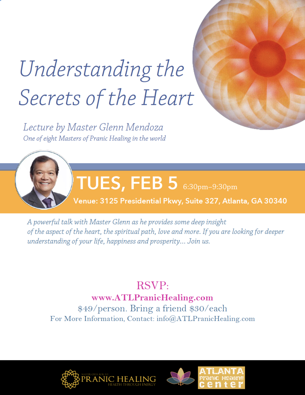 Understanding the Secrets of the Heart - Tuesday, February 5   |  6:30pm - 9:30pmA Special Lecture by Master Glenn Mendoza, One of eight Masters of Pranic Healing in the world