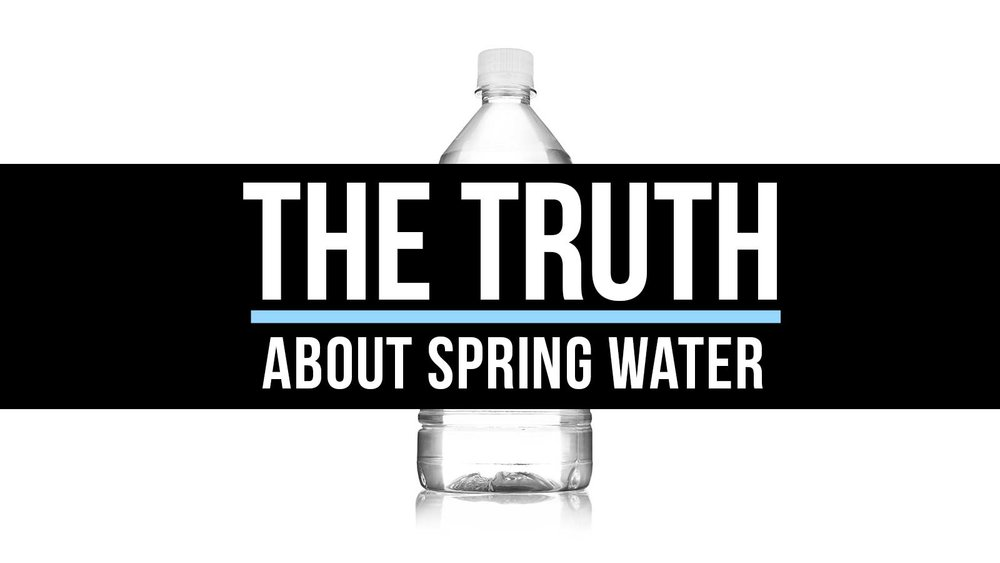 The Truth About Spring Water