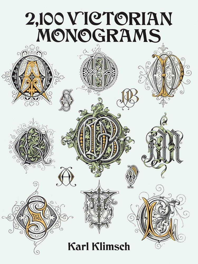 2,100 Victorian Monograms is a a great monogram book, though it stays pretty squarely in the Victorian period, as the title suggests.