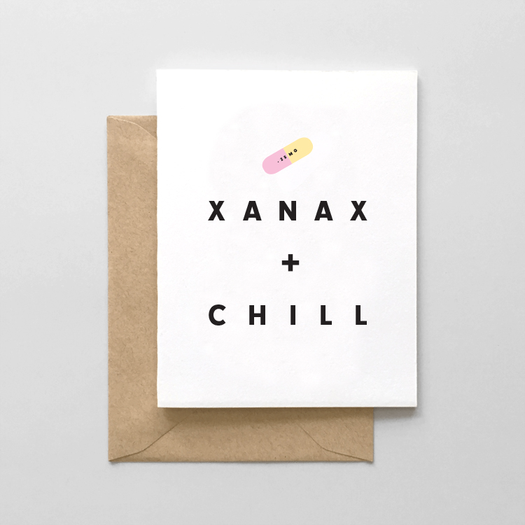 Xanax & Chill just because card $5