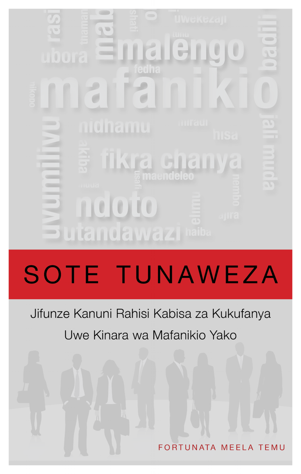 "- ""Sote Tunaweza"" which simply means ""We Can Do It!  is a must-read book for anyone who understands the Swahili Language and would like to improve on Soft Skills, Customer Service, Time Management, Building lasting fruitful relationships, Investing for the future and Cross-cultural competencies development.  The writer has profiled highly successful business men and women from across the globe and within the Africa region including Tanzania where she originates from."