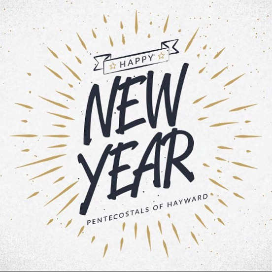 Happy New Year from The Pentecostals of Hayward!