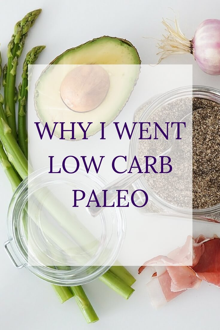 Why I Went Low Carb Paleo | Personally Paleo