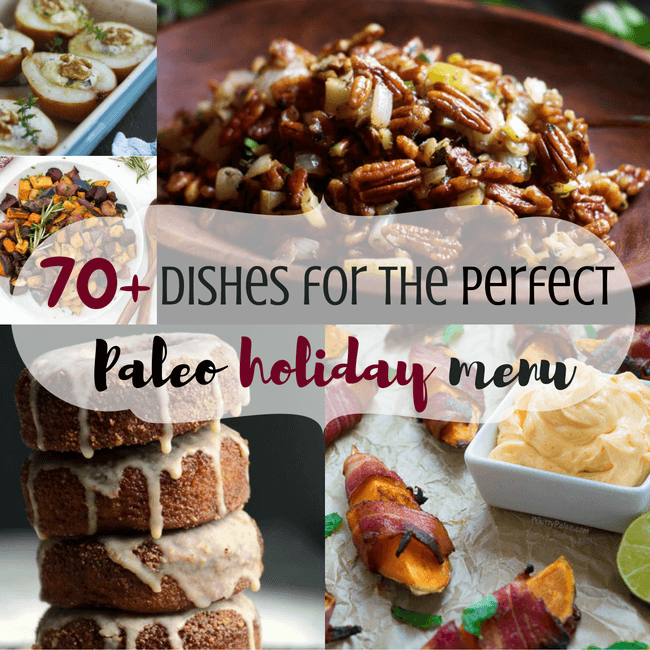 70+ Dishes for the Perfect Paleo Holiday Menu | Personally Paleo