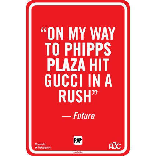 Future Rap Quotes Street Sign Phipps Jason Shelowitz Jay Shells