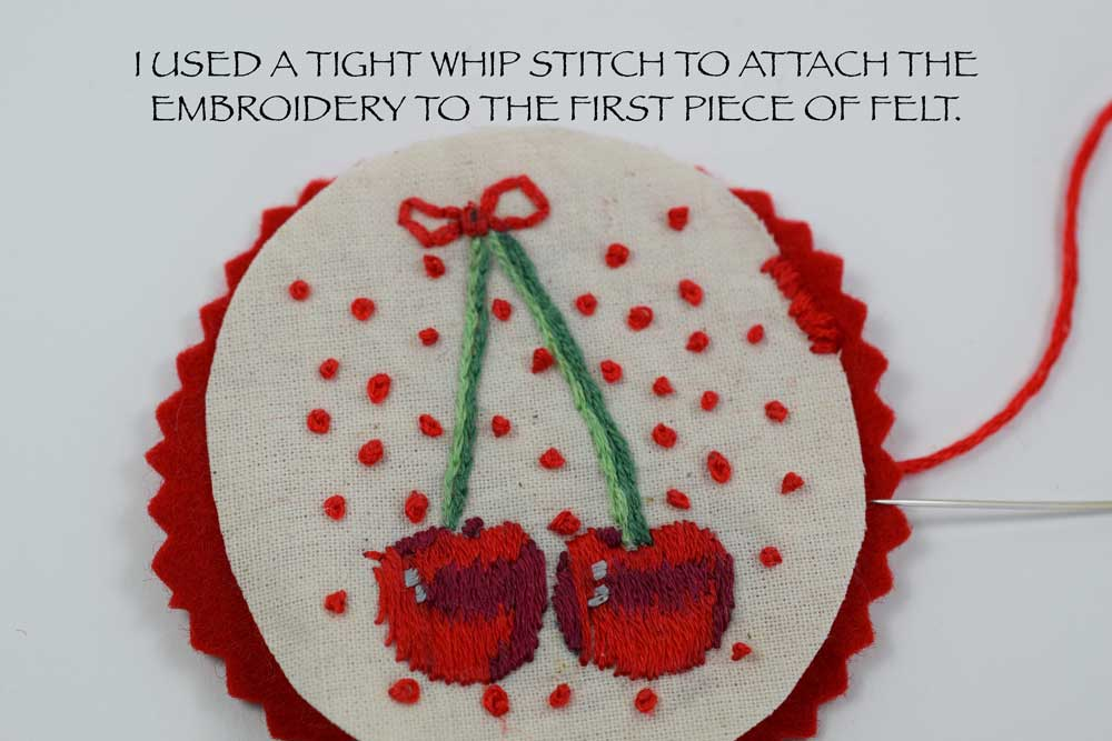 The WHIP STITCH is a great stitch to use for attaching one piece of fabric to another. It prevents fraying of the edges. If you would like to learn the WHIP STITCH click  HERE . The blanket stitch is another great stitch to use.