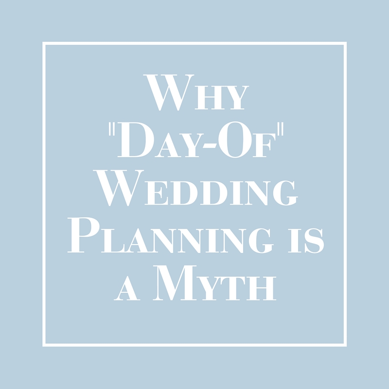 Why Day-Of Wedding Planning is a Myth | LIG Events - Washington, DC Wedding and Event Planners