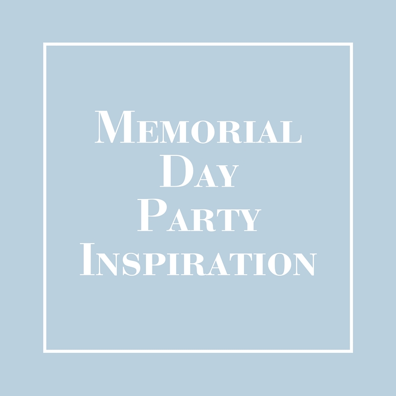 Memorial Day Party Inspiration | LIG Events - Washington, DC Event Planners