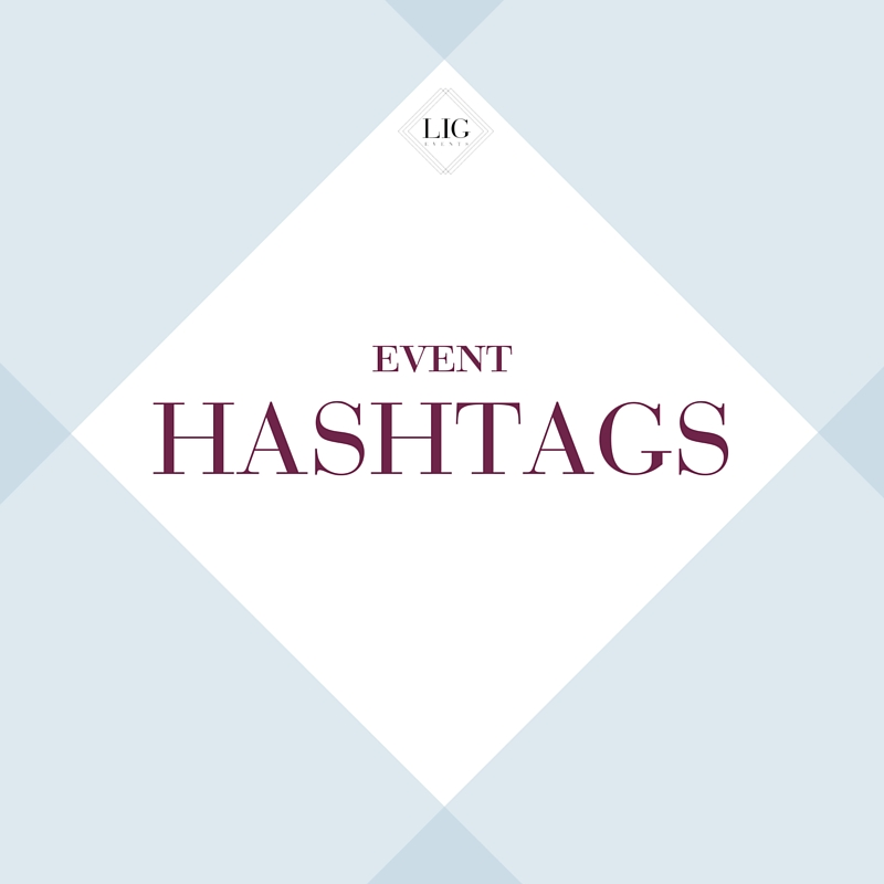 Event Hashtags | LIG Events - Washington, DC Wedding and Event Planners