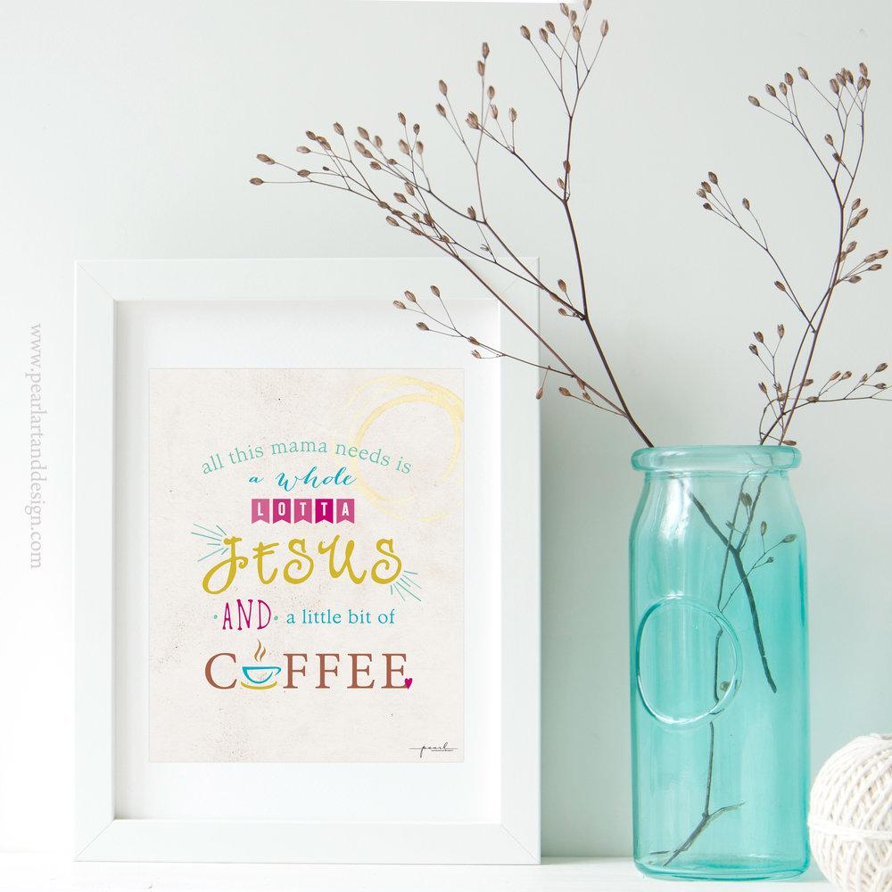 Coffee and Jesus Print