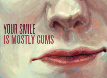 Your Smile is Mostly Gums September 2012