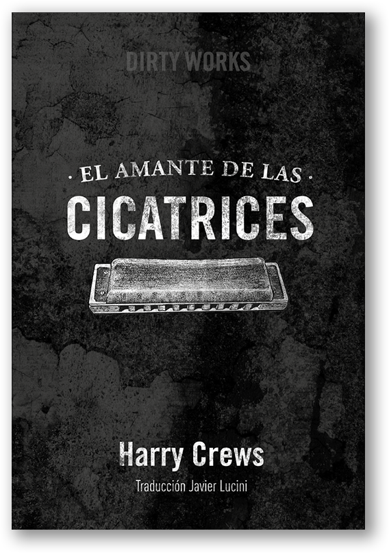 Literatura de cloaca, novelistas malditos (Bunker, Crews, Pollock...) - Página 3 Harrycrews