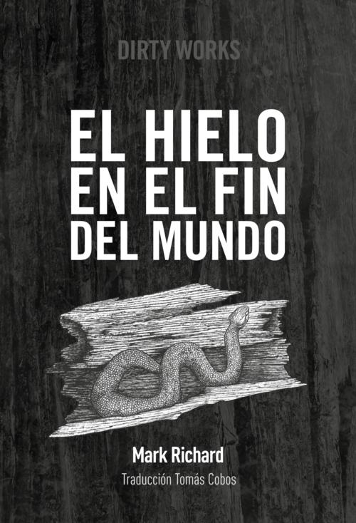 Literatura de cloaca, novelistas malditos (Bunker, Crews, Pollock...) - Página 6 Elhieloenelfindelmundo_markrichard?format=500w