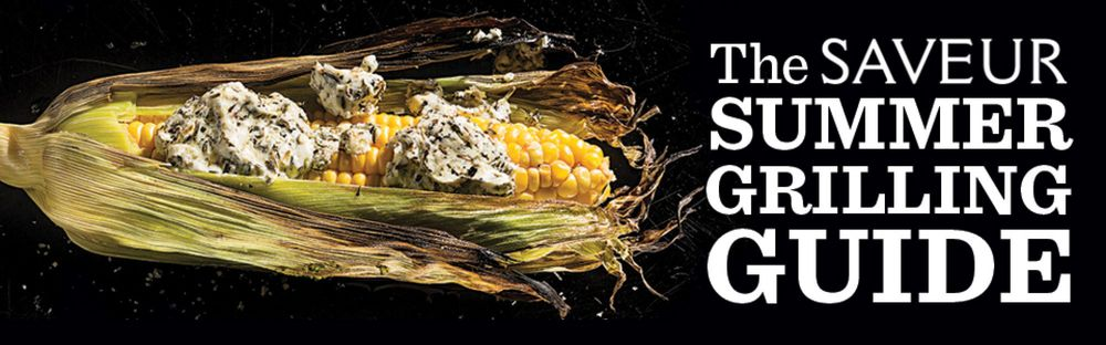 Saveur Magazine's Summer Grilling Guide is here!