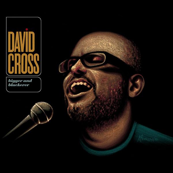 David Cross- Bigger and Blackerer