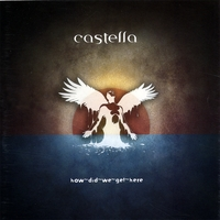 Castella- How did we get here