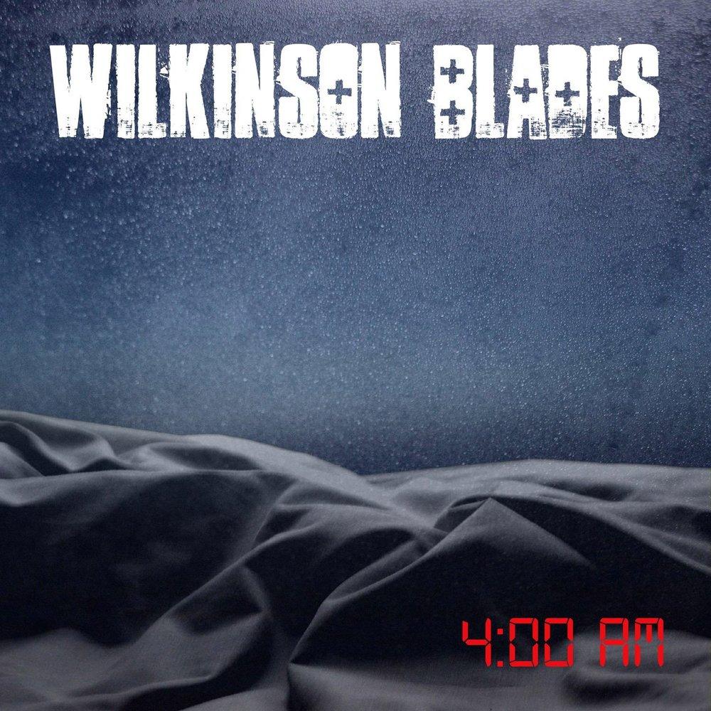 wilkinson blades album cover 4am.jpg