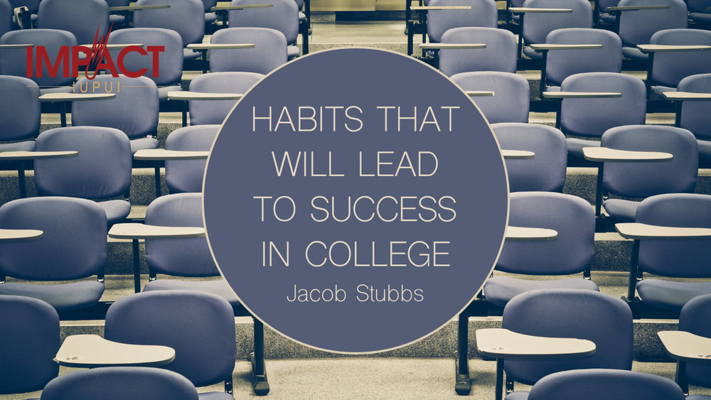 Habits That Will Lead to Success in College Image.jpg