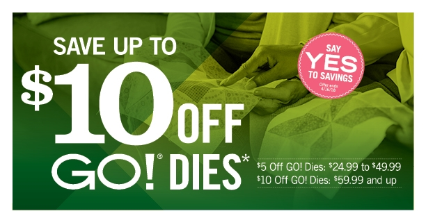 From April 1 to April 16, save $5 on all dies from $24.99 to $49.99 and save $10 on all dies $59.99 and up! -