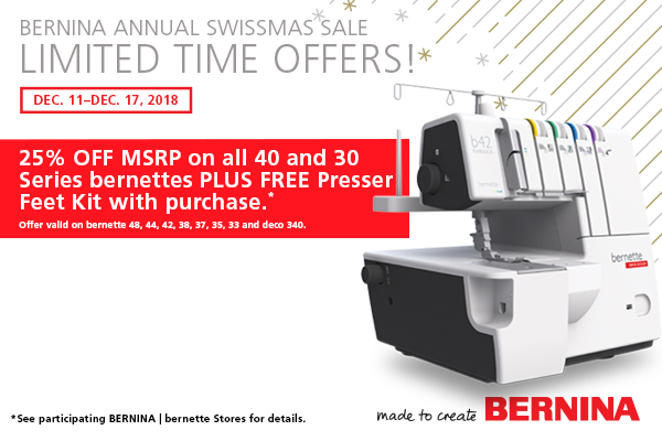 December 11 - December 17 - The new and improved bernette sewing machines and overlockers are hard to beat! During this limited time offer, get a bernette at a special price and a FREE foot kit to give you so many sewing options.