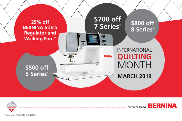 It's National Quilting Month! - Save $$$ on your NEW BERNINA and the best quilting accessories all month!
