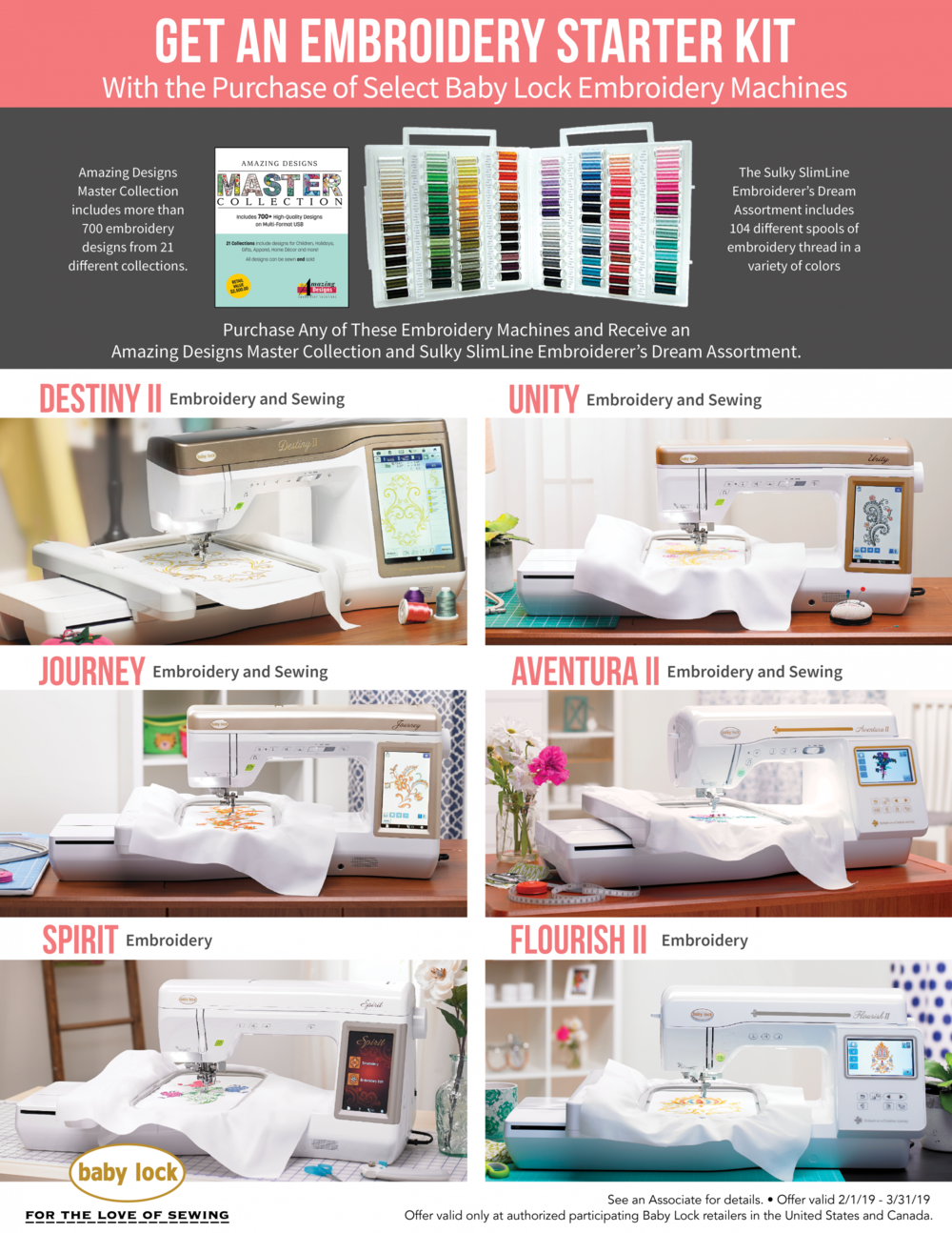 Let's not forget about Embroidery! With the purchase of select Baby Lock embroidery machines, you will receive a Kit including 700 embroidery designs and 104 spools of embroidery thread for FREE. This bundle is worth more than $2,800! -