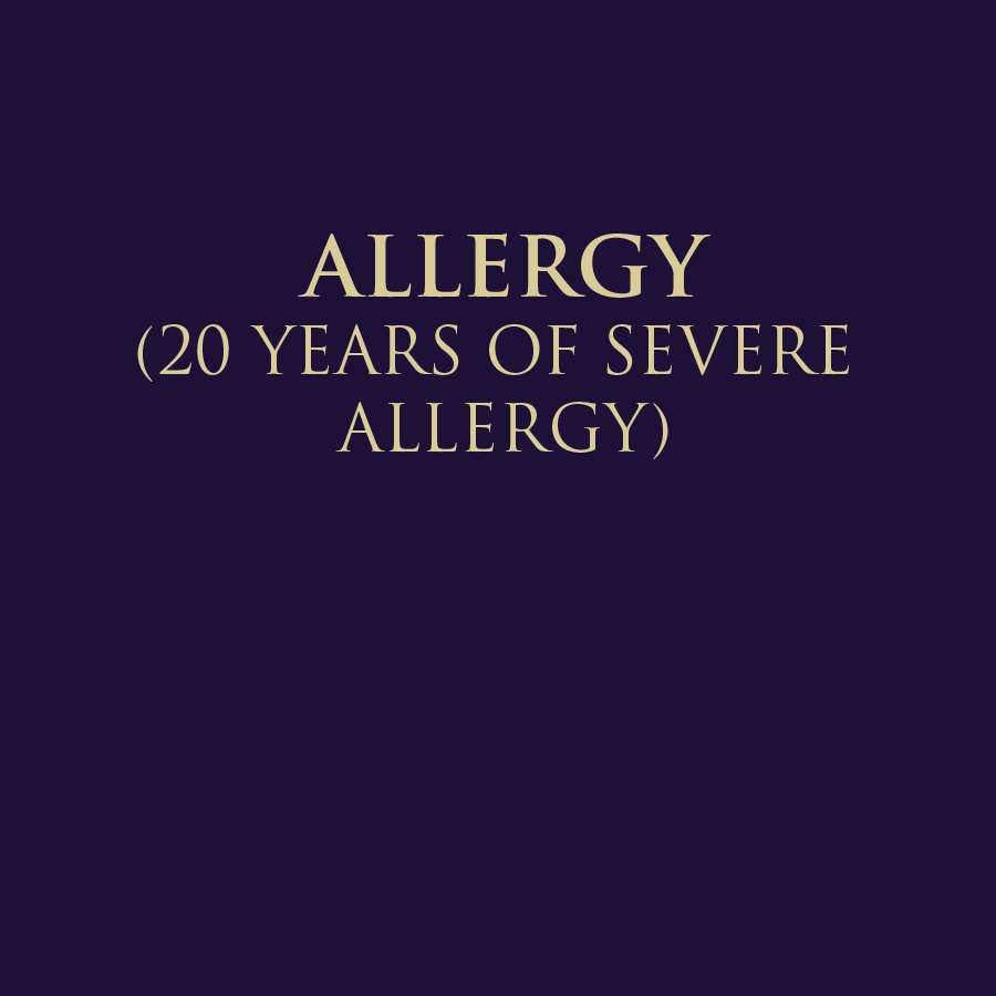 20 YEARS OF SEVERE ALLERGY