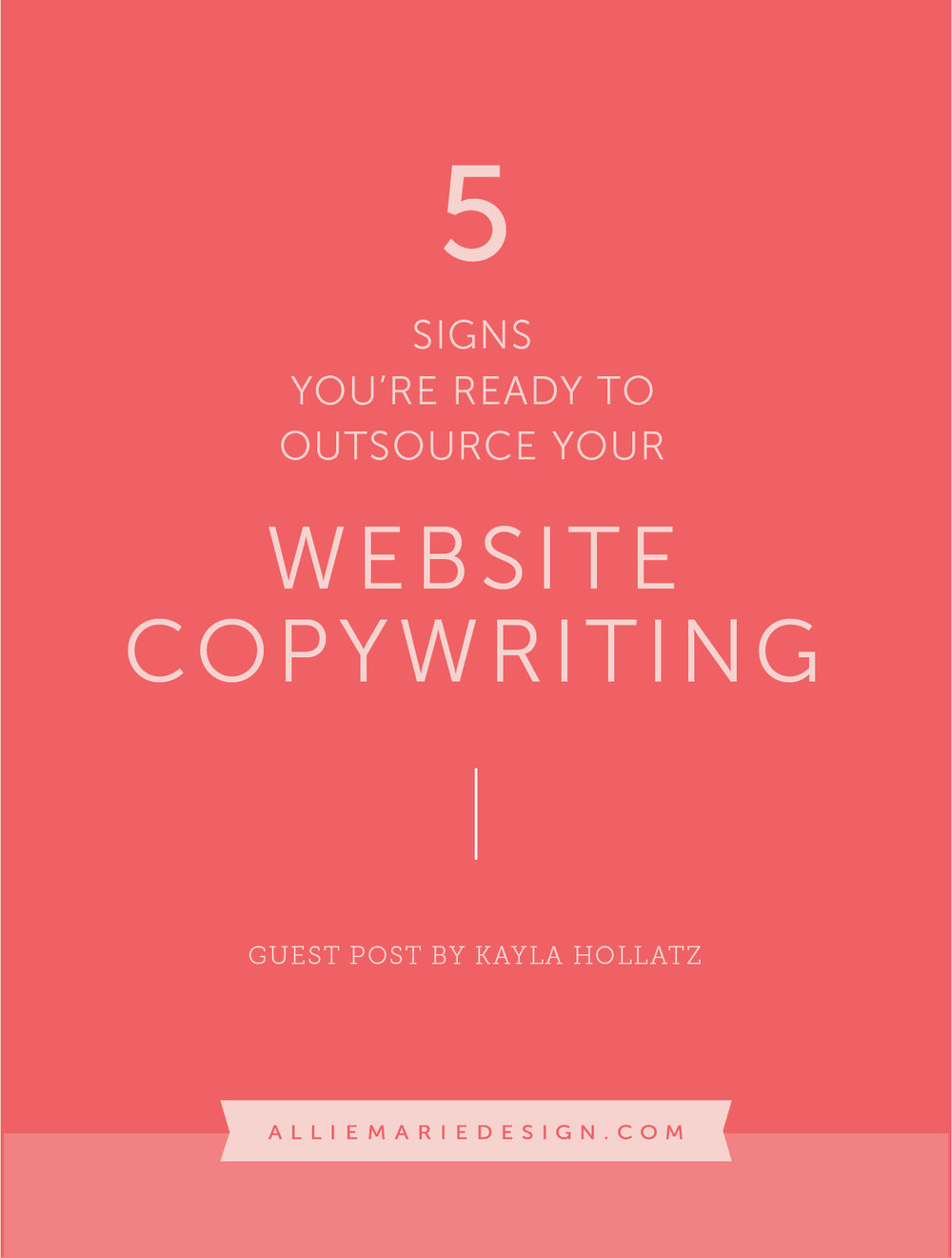 5 Signs You're Ready to Outsource Your Copywriting  |  Guest Post by Kayla Hollatz  |  AllieMarie Design Blog