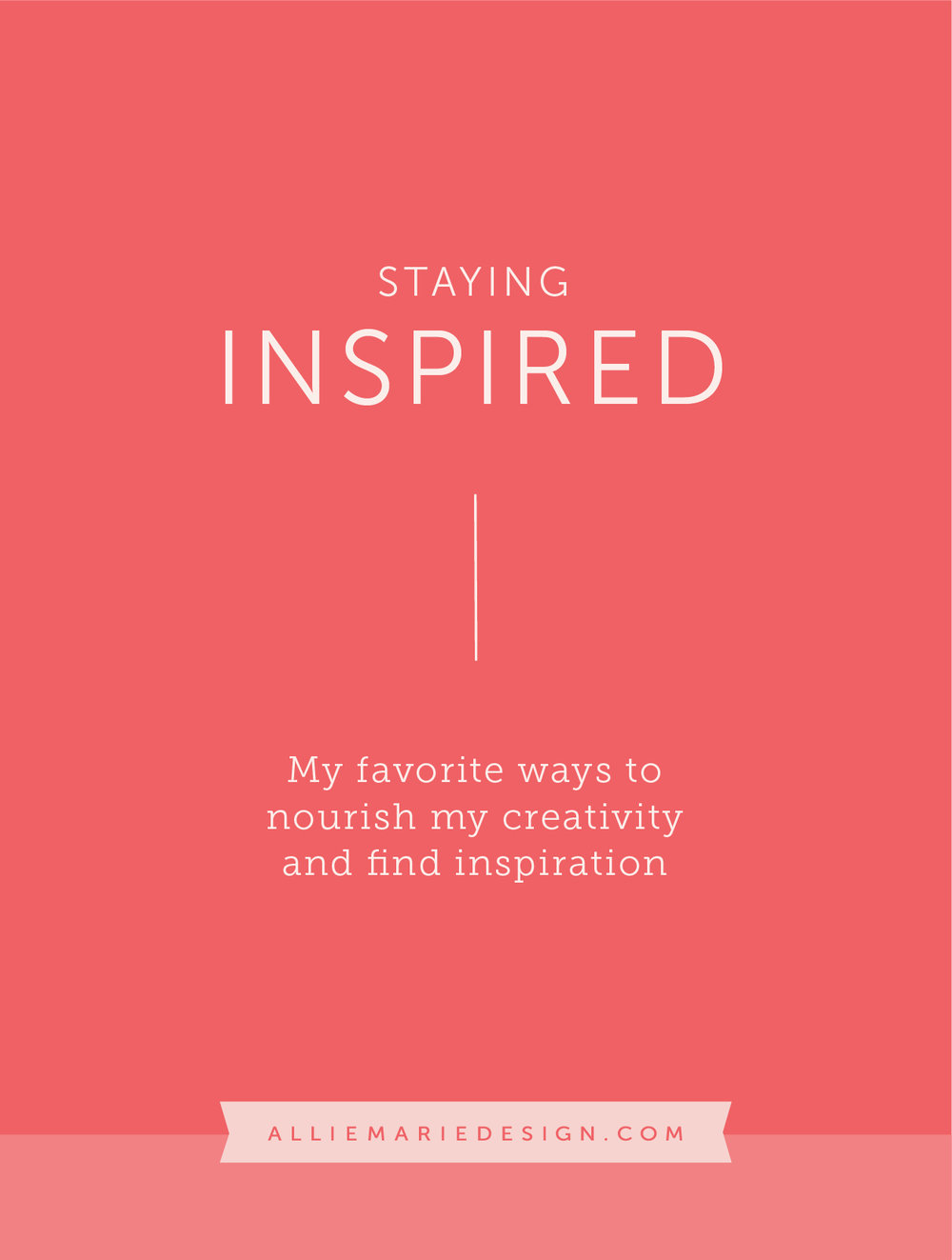 Staying Inspired: My Favorite Ways to Nourish My Creativity And Find Inspiration