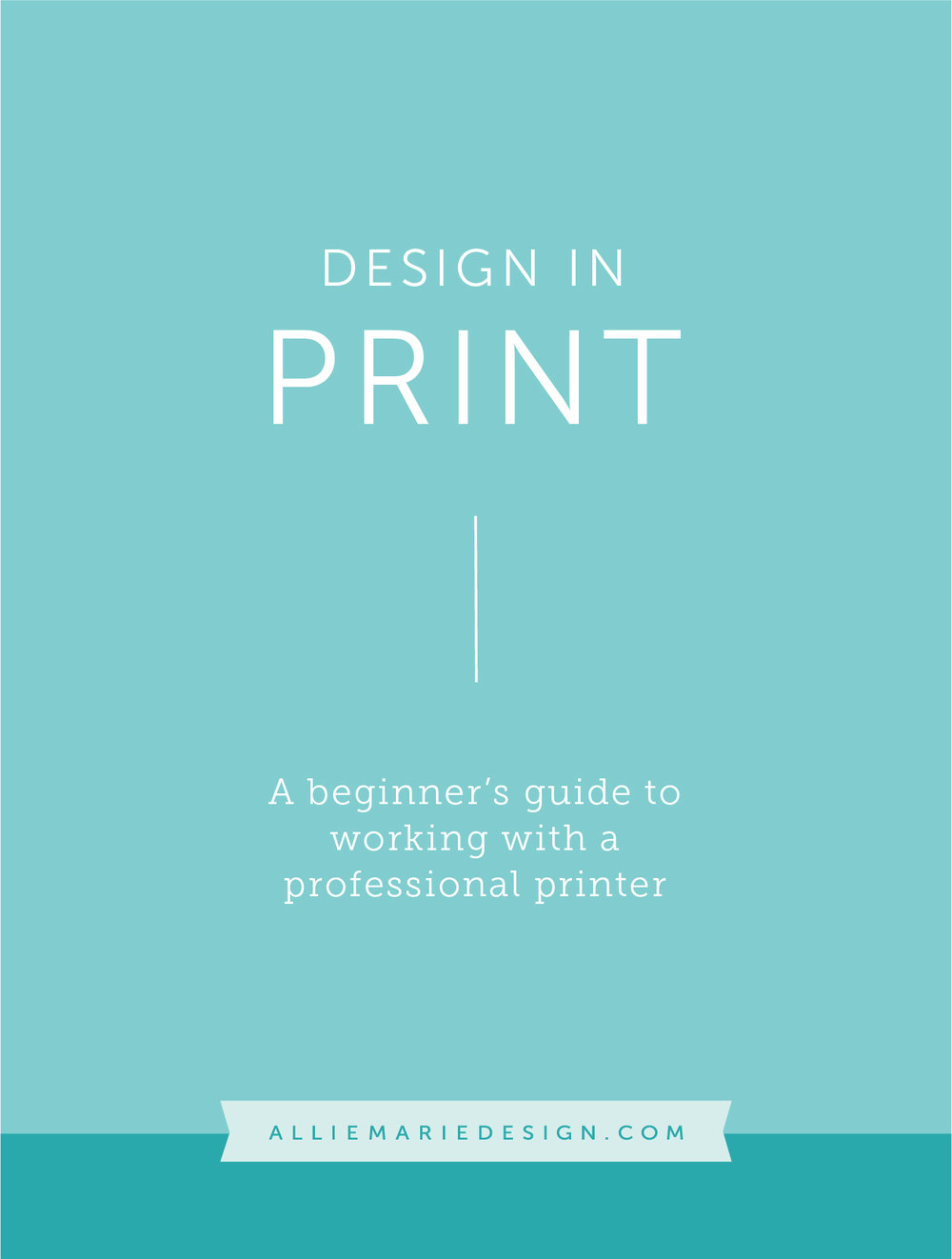 Design in Print: A Beginner's Guide to Working with a Professional Printer