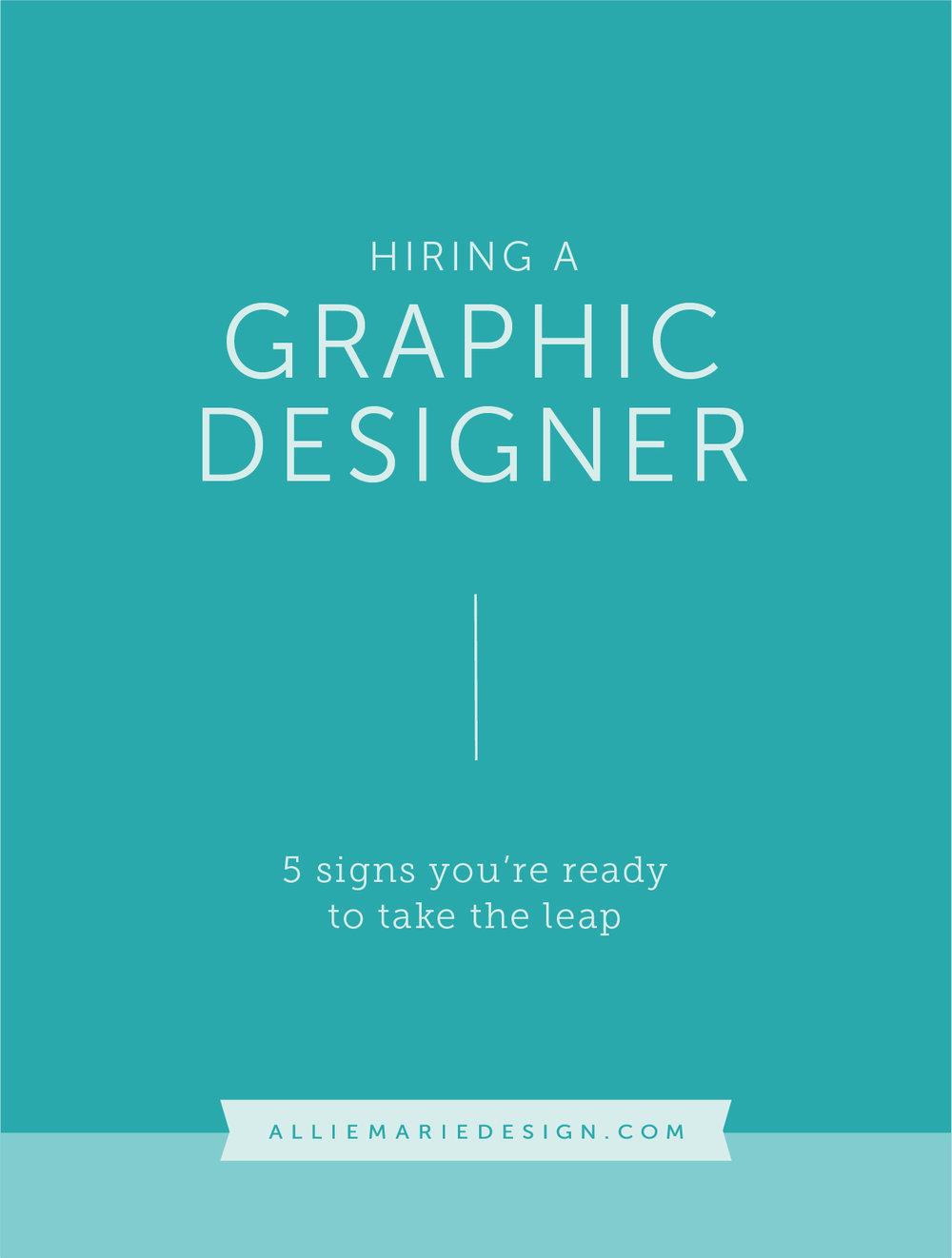 Hiring a Graphic Designer: 5 signs you're ready to take the leap  |  AllieMarie Design Blog