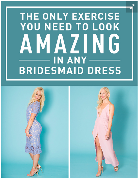 http://www.cosmopolitan.com/health-fitness/advice/a41692/the-only-exercise-you-need-to-look-amazing-in-any-bridesmaid-dress/