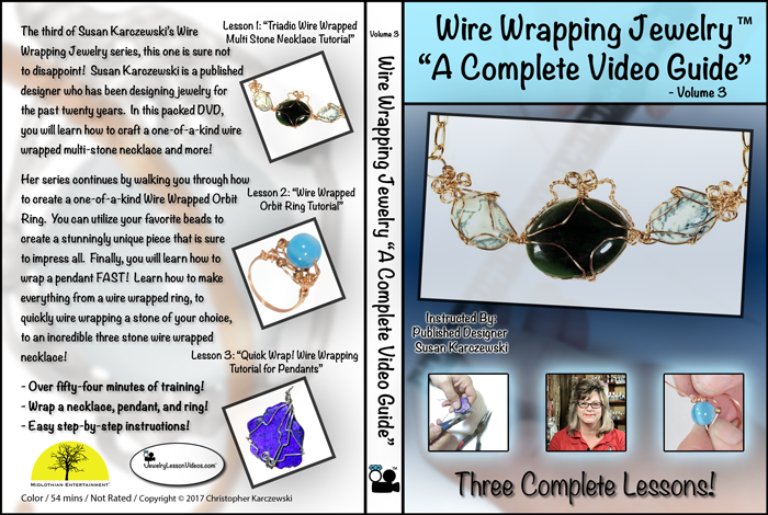 """Wire Wrapping Jewelry """"A Complete Video Guide"""" Volume - 3"""