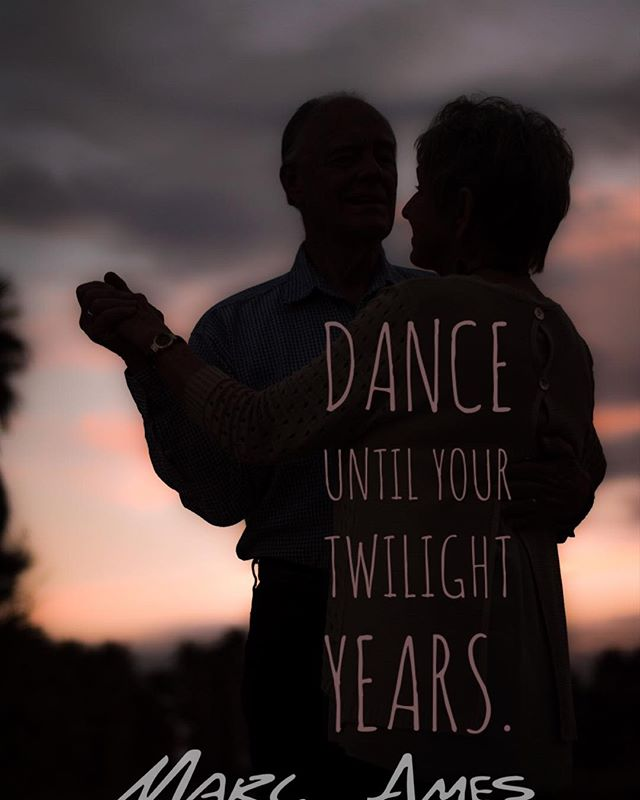 #Dance until your #twilight years