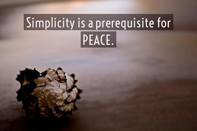 #Simplicity is a prerequisite for #peace.
