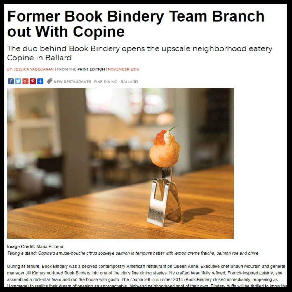 "Seattle Magazine   November 2016  ""The duo behind Book Bindery opens the upscale neighborhood eatery Copine in Ballard"""