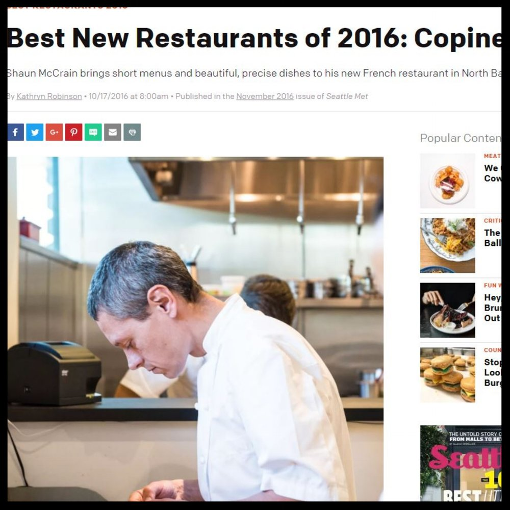 "Seattle Met   October 2016  ""Best New Restaurants of 2016: Copine  Shaun McCrain brings short menus and beautiful, precise dishes to his new French restaurant in North Ballard."""