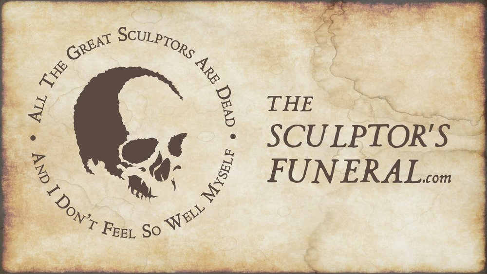 Click here to get your Official Sculptor's Funeral Merchandise !